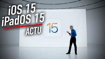 Apple dévoile iOS 15 et iPadOS 15 : ce qu'il faut retenir