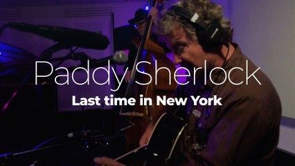 """Paddy sherlock  """"Last time in New York"""""""