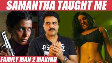 Samantha அந்த Scene நடிச்சதும் கதறி அழுதுட்டாங்க!-Prakash Rajan _ Family Man 2
