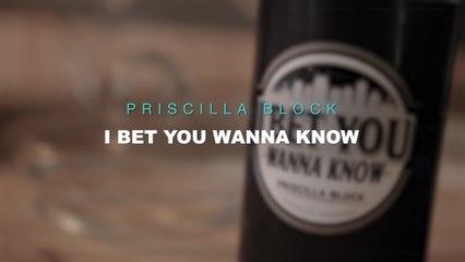 Priscilla Block - I Bet You Wanna Know