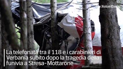 Funivia Stresa-Mottarone, l'audio da brividi della telefonata al 118 poco dopo lo schianto