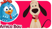 Amico Bau | Canzoni per bambini e bimbi piccoli | Gallina Puntolina