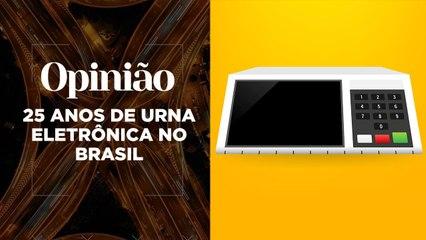 Opinião | 25 Anos de Urna Eletrônica no Brasil | 25/03/2021