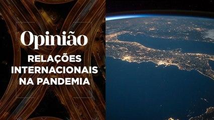 Opinião | Relações Internacionais na Pandemia | 18/03/2021