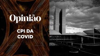Opinião | CPI da Covid | 29/04/2021
