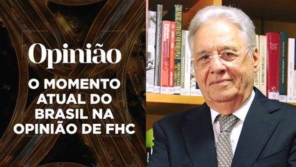 Opinião | O Momento Atual do Brasil na Opinião de FHC | 03/06/2021
