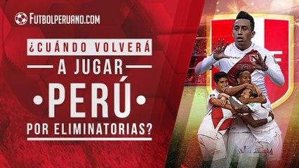 ¿Cuándo volverá a jugar Perú por las Eliminatorias Sudamericanas a Qatar 2022?