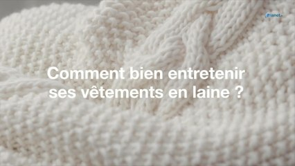 Comment bien entretenir ses vêtements en laine ?