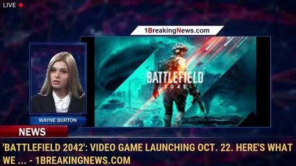 'Battlefield 2042': Video game launching Oct. 22. Here's what we ... - 1BreakingNews.com