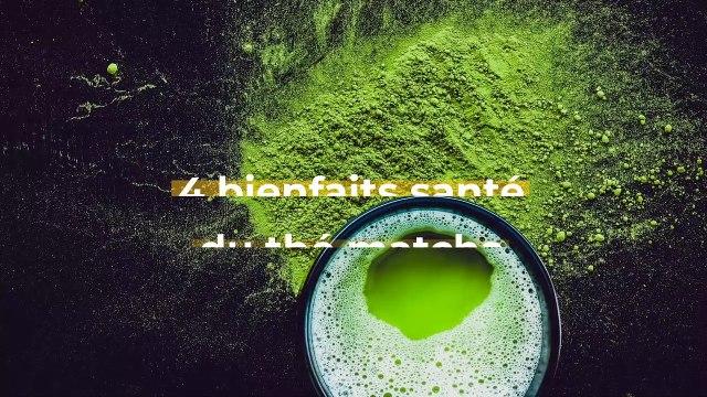 4 bienfaits santé du thé matcha