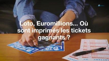 Loto, Euromillions... Où sont imprimés les tickets gagnants ?