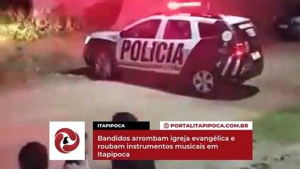 Bandidos arrombam igreja evangélica e roubam instrumentos musicais em Itapipoca