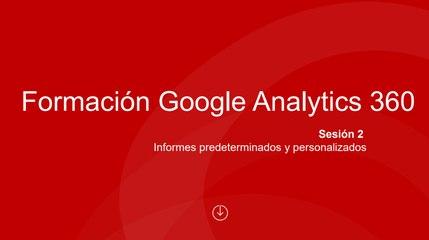 Sesión 2 - Informes predeterminados y personalización-FINAL