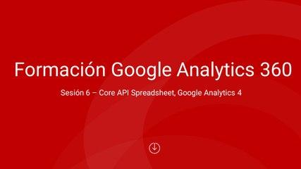 Sesión 6 - API Spreadsheet, GA4 y Bigquery-FINAL