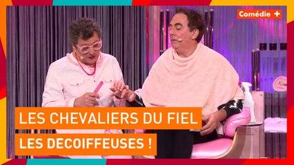 Les Chevaliers du Fiel - Les Décoiffeuses - Comédie+