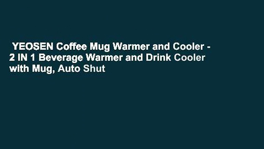 YEOSEN Coffee Mug Warmer and Cooler – 2 IN 1 Beverage Warmer and Drink Cooler with Mug, Auto Shut