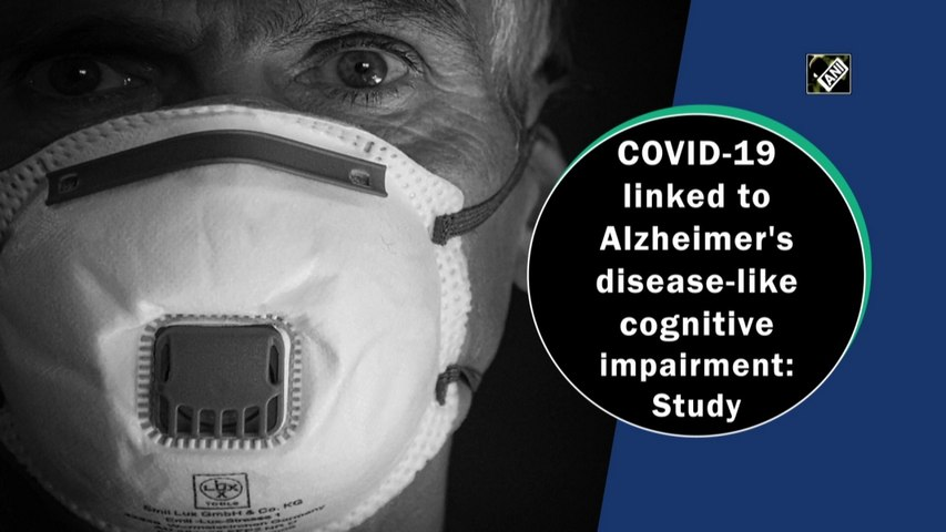 Covid-19 linked to Alzheimer's disease-like cognitive impairment: Study
