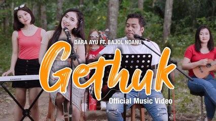 Dara Ayu Ft. Bajol Ndanu - Gethuk (Official Music Video)   KENTRUNG