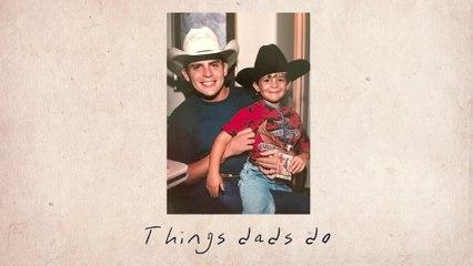 Thomas Rhett - Things Dads Do