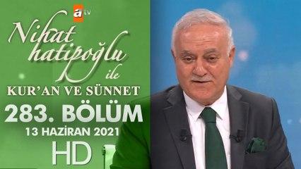 Nihat Hatipoğlu ile Kur'an ve Sünnet - 13 Haziran 2021