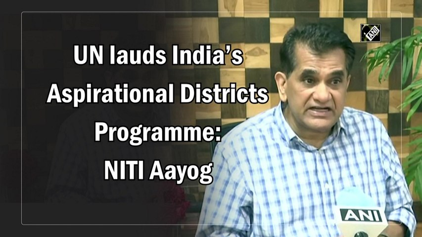 UN lauds India's Aspirational Districts Programme: NITI Aayog