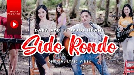 Dara Ayu Ft. Bajol Ndanu - Sido Rondo (Official Lyric Video)   KENTRUNG
