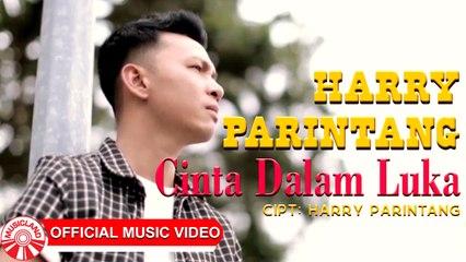 Harry Parintang - Cinta Dalam Luka [Official Music Video HD]