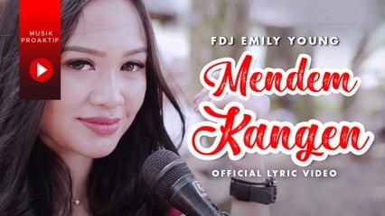 FDJ Emily Young - Mendem Kangen (Official Lyric Video)   KENTRUNG