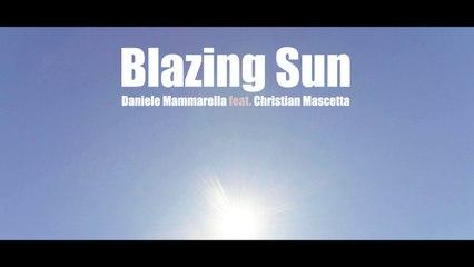 Daniele Mammarella Ft. Christian Mascetta - Blazing sun