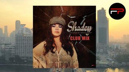 Shadey - Feed Upon My Broken Heart (Club Mix)