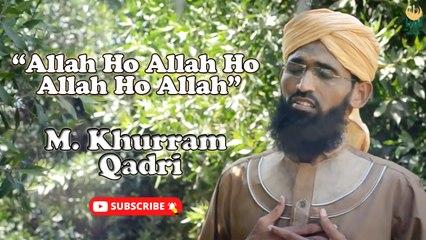 Allah Ho Allah Ho Allah Ho Allah   Naat   M. Khurram Qadri   HD
