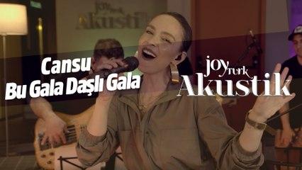 Cansu - Bu Gala Daşlı Gala | JoyTürk Akustik 2021