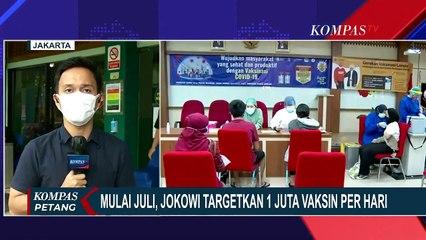 Mulai Juli, Jokowi Targetkan 1 Juta Vaksin per Hari