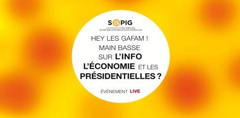 """"""" HEY LES GAFAM ! Main basse sur l'info, l'économie et les présidentielles ? """" - Vidéo Intégrale"""