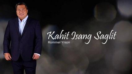 Rommel Ynion - Kahit Isang Saglit
