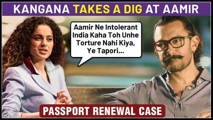 Kangana Ranaut SLAMS Aamir Khan, Taunts Maharashtra Government Over Passport Renewal Case