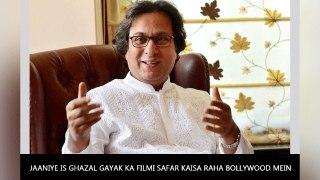 Jaaniye Is Ghazal Gayak Ka Filmi Safar Kaisa Raha Bollywood Mein
