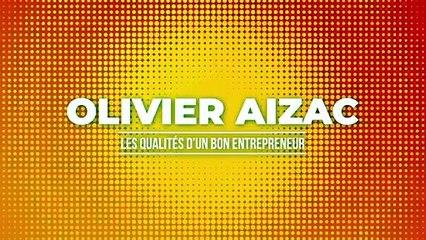 Les qualités d'un bon entrepreneur par Olivier Aizac (Leboncoin)