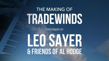 Leo Sayer & Friends of Al Hodge - The Making of Tradewinds [Promo Video]