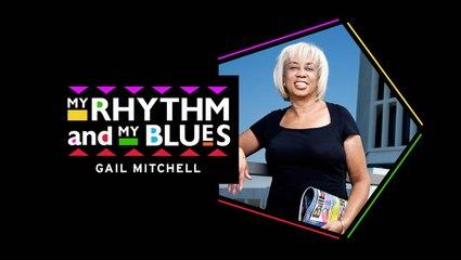 My Rhythm and My Blues: Gail Mitchell