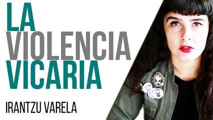 Irantzu Varela, El Tornillo y la violencia vicaria - En la Frontera, 17 de junio de 2021