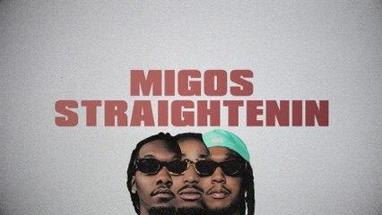 Migos - Straightenin