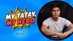 My Tatay, My Hero: Victor Anastacio