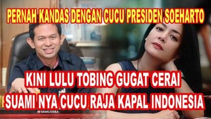 PERNAH KANDAS DENGAN CUCU PRESIDEN SOEHARTO, KINI LULU TOBING GUGAT CERAI SUAMI NYA CUCU RAJA KAPAL INDONESIA