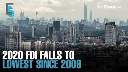 EVENING 5: FDI falls 54.8% to RM14.6bil in 2020