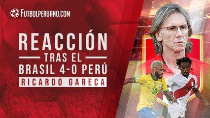 Reacción tras el Brasil 4-0 Perú: Ricardo Gareca y su lamento por goleada
