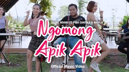 Bajol Ndanu Ft. Fira Cantika & Nabila - Ngomong Apik Apik (Official Music Video)   KENTRUNG