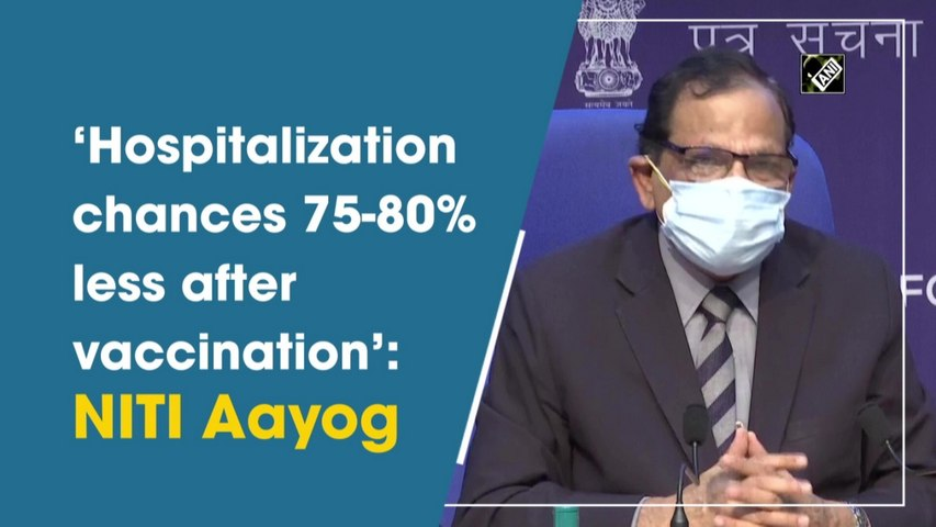 Hospitalisation chances 75-80% less after vaccination: NITI Aayog