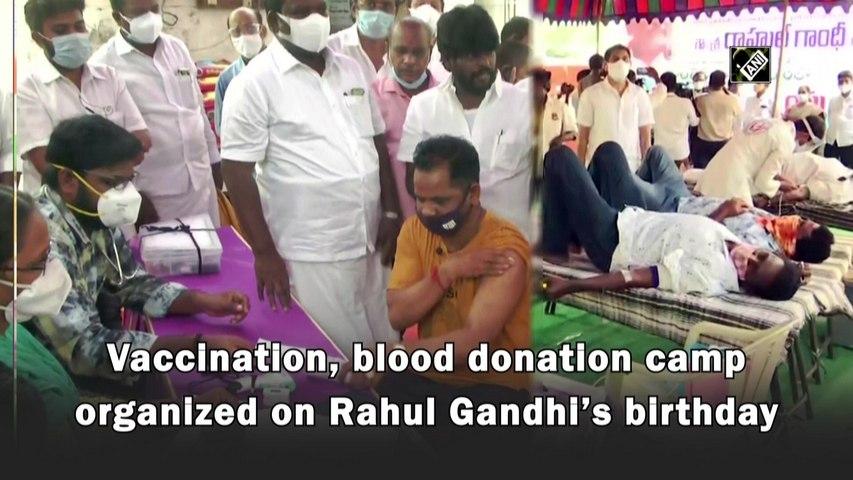 Vaccination, blood donation camp organised on Rahul Gandhi's birthday