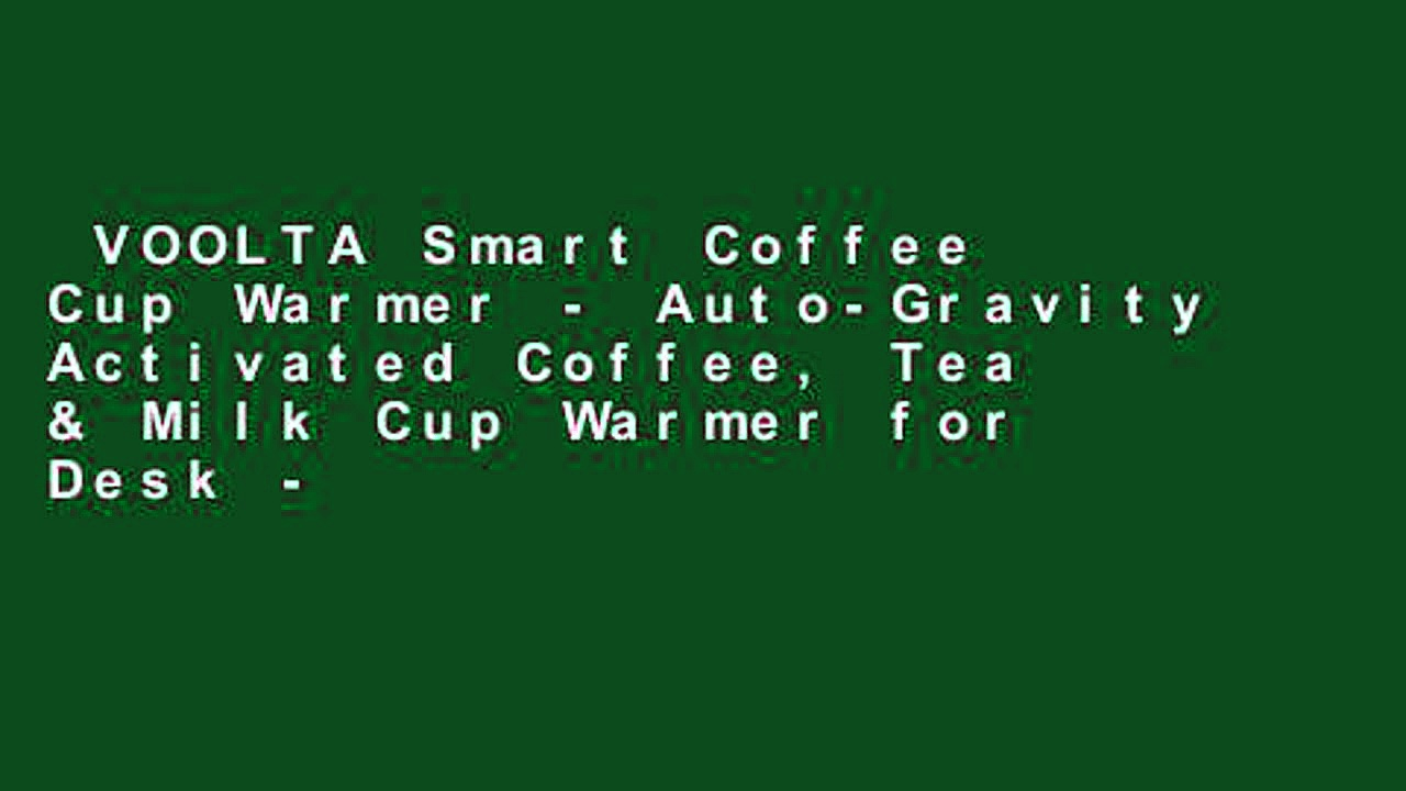 VOOLTA Smart Coffee Cup Warmer – Auto-Gravity Activated Coffee, Tea & Milk Cup Warmer for Desk –